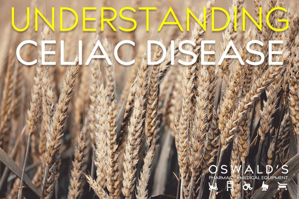 Understanding Celiac Disease