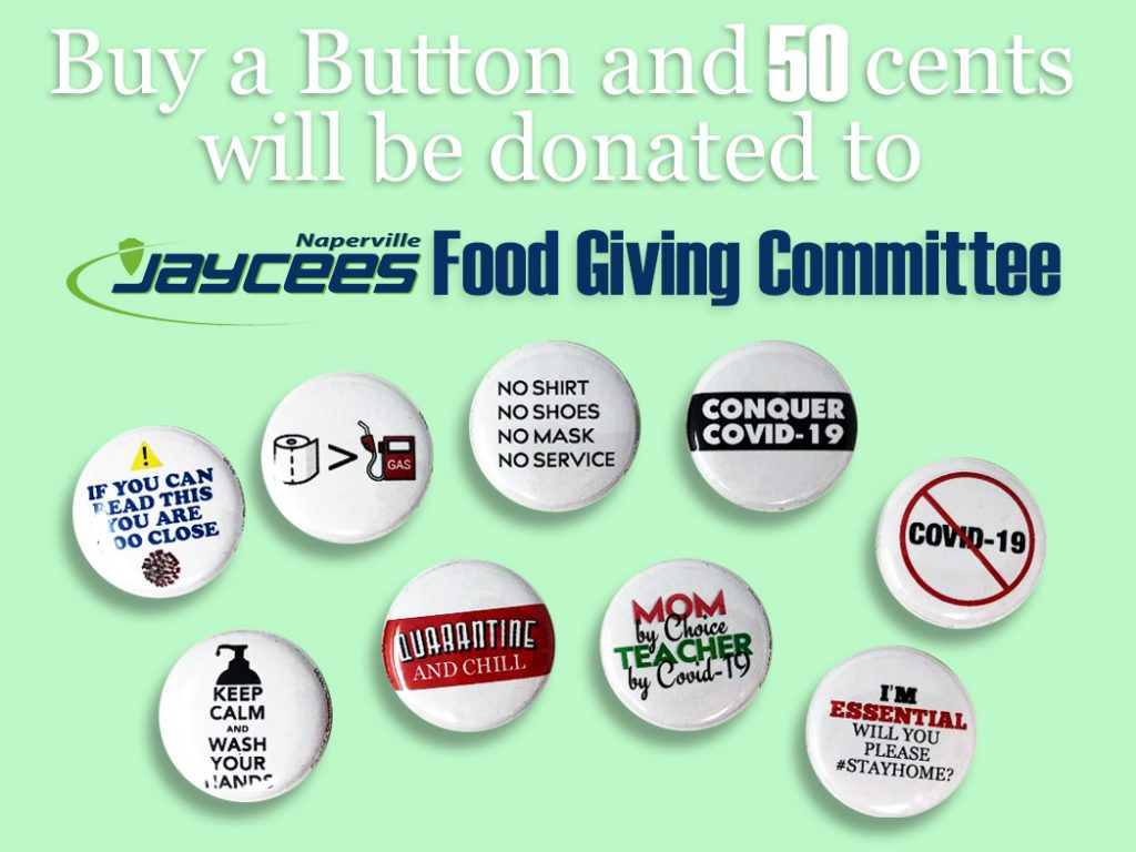 Jaycees Donation Buttons. A photo of various pin buttons. A portion of the proceeds from button sales is donated to the Naperville Jaycees.