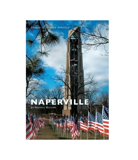 Images of Modern America Naperville by Jo Fredell Higgins. Book cover shown.