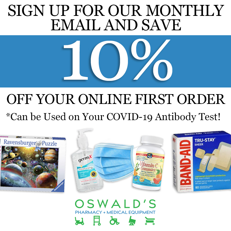 Sign Up For The Oswald's Monthly Email and Save 10% Off Your First Order! Text above the Oswald's Pharmacy logo. Middle of images features products including a puzzle, several PPE items, and a box of Band-Aids (left to right).