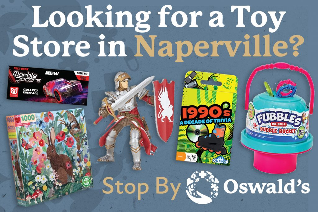 Looking for a Toy Store in Naperville? Check Out the Huge Toy Selection at Oswald's