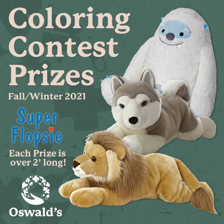 Oswald's Coloring Contest Fall-Winter 2021 Prizes image. Photo of the title with 3 stuffed animal prizes (a yeti, a huskie, and a lion). Oswald's where wonder meets wellness logo in the bottom left.